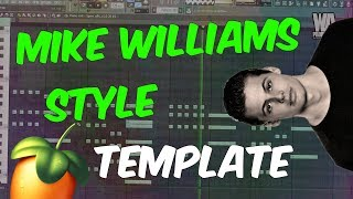 Bouncy MIKE WILLIAMS style FLP | FL Studio template 39