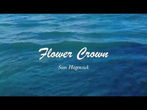 Sam Hagensick - Flower Crown