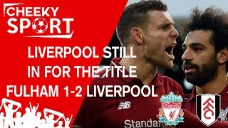 LIVERPOOL STILL IN FOR THE TITLE | MANE AND JOEL HAIRLINE DISCUSSION | FULHAM 1-2 LIVERPOOL