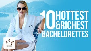Top 10 Hottest & Richest Eligible Bachelorettes