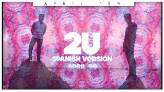 David Guetta & Justin Bieber - 2U (Spanish Version) [April '99]