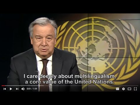 Multilingualism is a Core Value of the UN - UN SG António Guterres (with English captioning)
