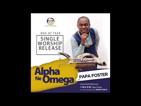 ALPHA Ne OMEGA PAPA FOSTER SINGLE WORSHIP RELEASE 1