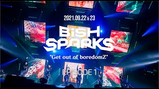 """BiSH SPARKS""""Get out of boredomZ""""EPiSODE 1 アフタームービー"""