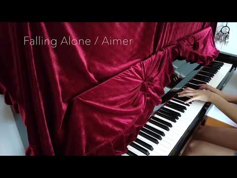 「Falling Alone」/ エメ Aimer Ft. Taka from ONE OK ROCK <piano cover>