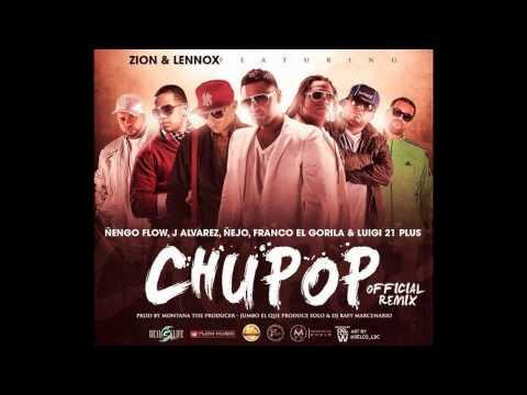 Chupop (Remix) - Zion & Lennox Ft. Ñengo, Lui G 21Plus, Ñejo, J Alvarez Y  'ElGorila' 2012★