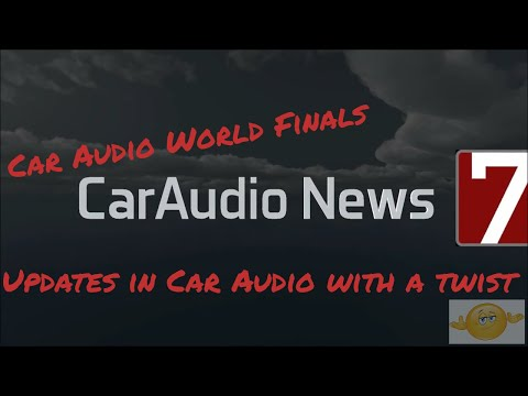 Car AudiO NEWS With A Twist. WORLD FINALS Etc.