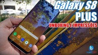 Galaxy S8 Plus - Simplesmente o Melhor! Unboxing e Impressões em Português!