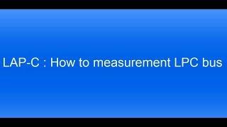 LAP-C - How to measurement Low Pin Count (LPC) bus