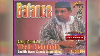 Etsako Music: Alhaji Sir Waziri Oshomah - BALANCE (Full Album)