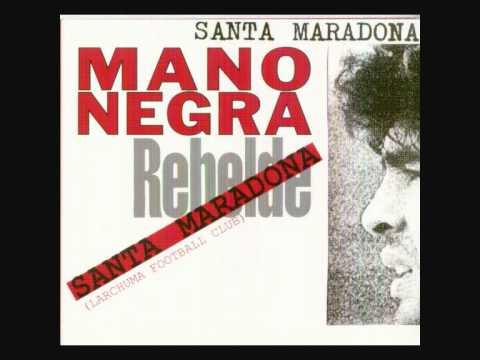 Santa Maradona  Mano Negra