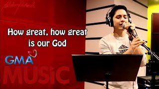 Alden Richards I How Great Is Our God I Lyric Video