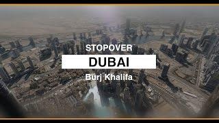 STOPOVER DUBAI - BURJ KHALIFA - AT THE TOP
