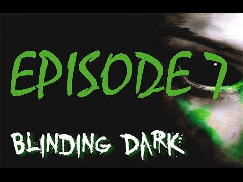 Blinding Dark-Gameplay/Walkthrough - Explosives and Stuff - Episode 7 !  