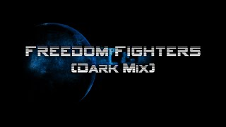TSFH -  Freedom Fighters (Dark Mix) (Alterum)