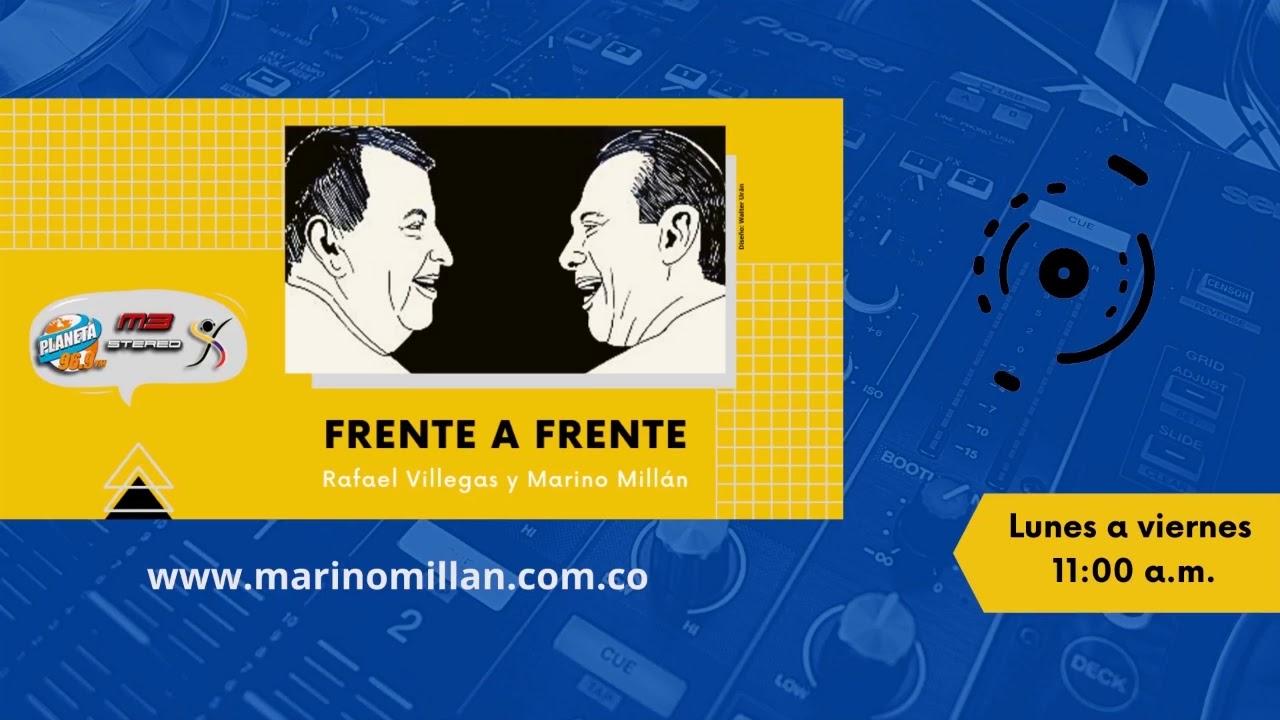 Frente a Frente - Rafael Villegas y Marino Millán - Julio 2 de 2020
