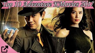 Top 10 Adventure Korean Movies 2017 All The Time