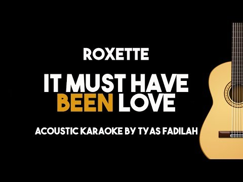 Roxette - It Must Have Been Love (Acoustic Guitar Karaoke with Lyrics)