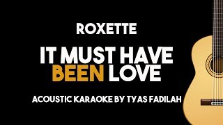 Roxette - It Must Have Been Love (Acoustic Guitar Karaoke Version)
