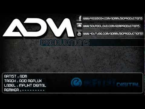 ADM - Acid Reflux - Inflikt Digital - Original mix