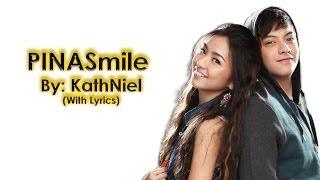PINASmile By: Daniel Padilla and Kathrine Bernardo (Lyrics)
