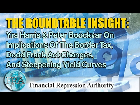 The Implications Of The Border Tax, Dodd Frank Act Changes, And Steepening Yield Curves
