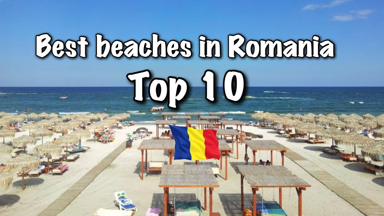 Best Island Beaches For Partying Mykonos St Barts: Top 10 Best Beaches In Romania, 2019