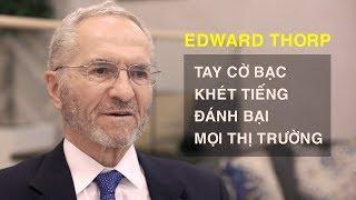 Câu Chuyện Trader, Edward Thorp - Tay Cờ Bạc Khét Tiếng Đánh Bại Mọi Thị Trường | INVEST318