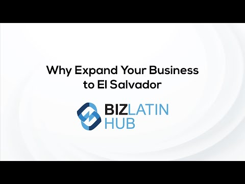 Why Expand Your Business to El Salvador