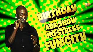 BIRTHDAY ABBA NO STRESS AU FUN CITY : NUIT DU RIRE