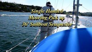 SIngle Handed Mooring Pickup on a 36' Sailboat