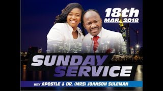 Sun.  Service 18th March 2018  LIVE  with Apostle Johnson Suleman