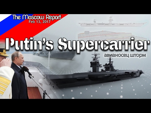 Russian Aircraft Carrier - Putin's Military - New Supercarrier STORM Class vs USA's Nimitz?