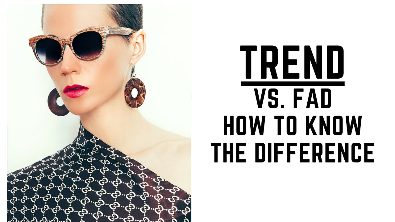 Noelle Says What 39 S The Difference Between A Fad And A Trend In Fashion Youtube