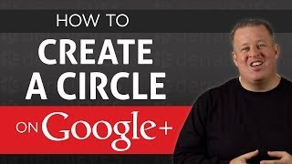 How To Create a Google+ Circle
