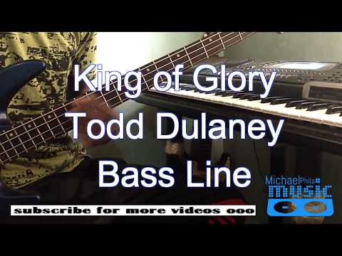 "Bass Line of ""King of Glory"" by Todd Dulaney"
