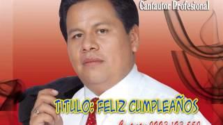 Feliz Cumpleaños - Rene Rivera - El Genio de la Rockola - #9