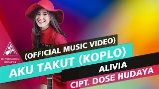 Alivia Aku Takut Versi Koplo Official Video Music