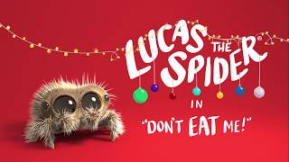 Lucas The Spider - Don't Eat Me...