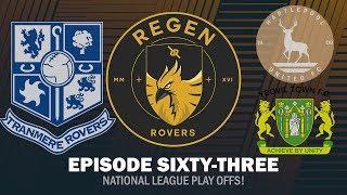 Regen Rovers | Episode 63 - National League Play Offs! | Football Manager 2019