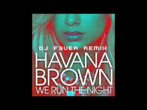 Havana Brown - We Run The Night (feat. Pitbull) (F3ver Remix) *NEW 2012*