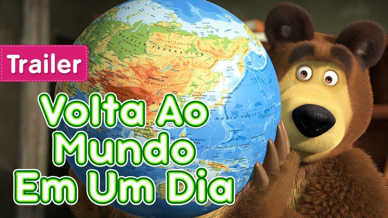 Masha e o Urso 🐻👱♀️ 🌏 Volta Ao Mundo Em Um Dia 🌍 (Trailer) 🎬 30 de Julho!