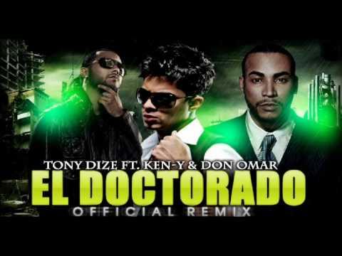 Tony Dize Ft. Don Omar & Ken-Y - El Doctorado (con Letra) (Official Remix)