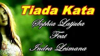 Sophia Latjuba feat Indra Lesmana - Tiada Kata (Video Lagu + Lyric)