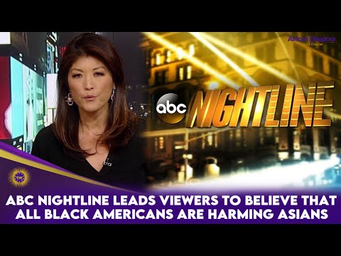 ABC Nightline Leads Viewers To Believe That ALL Black Americans Are Harming Asians