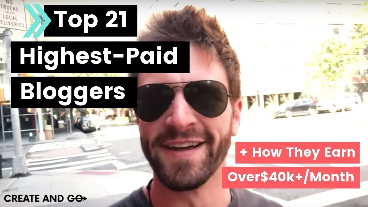 Top 21 Highest Paid Bloggers Earning $40,000+ Per Month