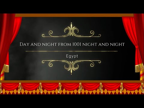 Day and night from 1001 night and night