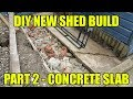 How to Build a Shed or Workshop - Part 2 Concrete