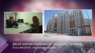 EMLAK DÜNYASI DANIŞMANLIK - İSTANBUL ARNAVUTKÖY EMLAK