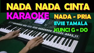 Download NADA NADA CINTA - Evie Tamala   KARAOKE NADA COWOK/PRIA